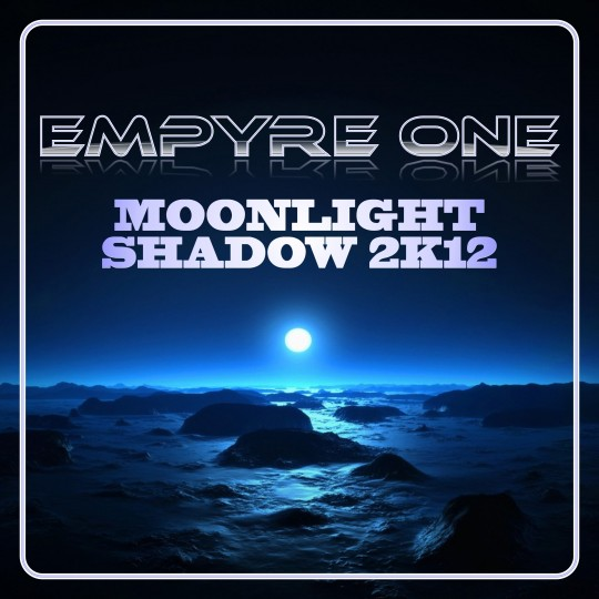 GAZ025   Empyre One – Moonlight Shadow 2k12