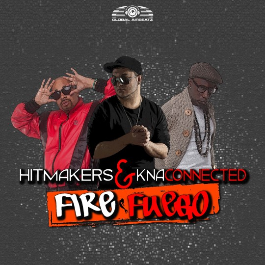GAZ030 | Hitmakers feat KNA Connected – Fire (Fuego)