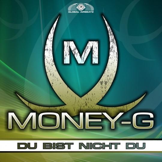 GAZ017   Money-G – Du Bist Nicht Du
