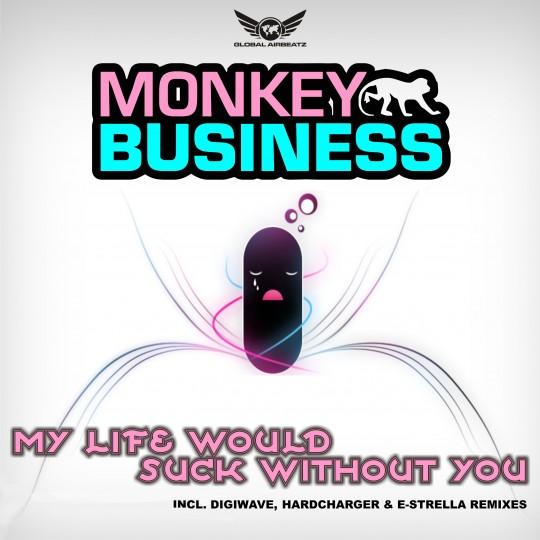 GAZDIGI002 | Monkey Business – My Life Would Suck Without You