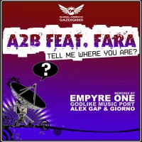 GAZDIGI004 | A2B feat. Fara - Tell Me Where You Are