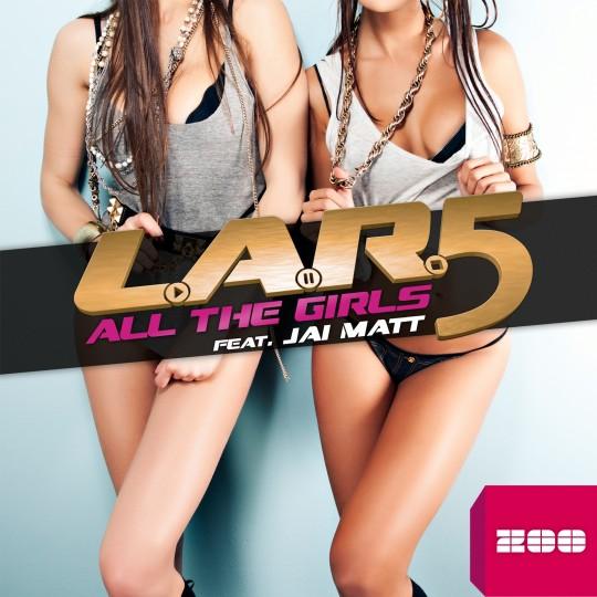 GAZ036 I L.A.R.5 feat. Jai Matt – All The Girls