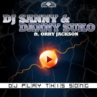 GAZ045 I DJ Sanny & Danny Suko feat. Orry Jackson - DJ play this song