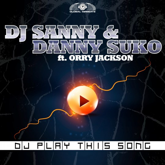 GAZ045 I DJ Sanny & Danny Suko feat. Orry Jackson – DJ play this song