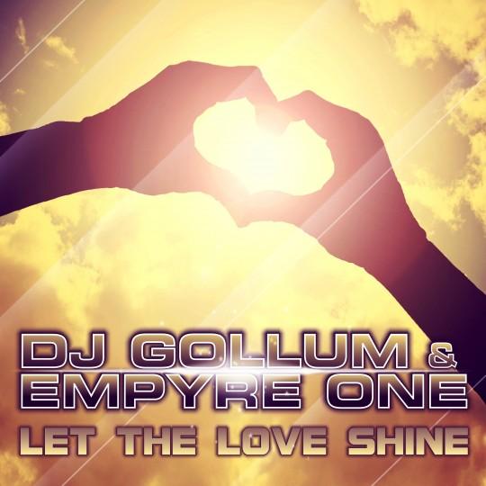 GAZ050 I DJ Gollum & Empyre One – Let the love shine