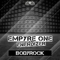 GAZ072 I Empyre One & Enerdizer – Bodyrock