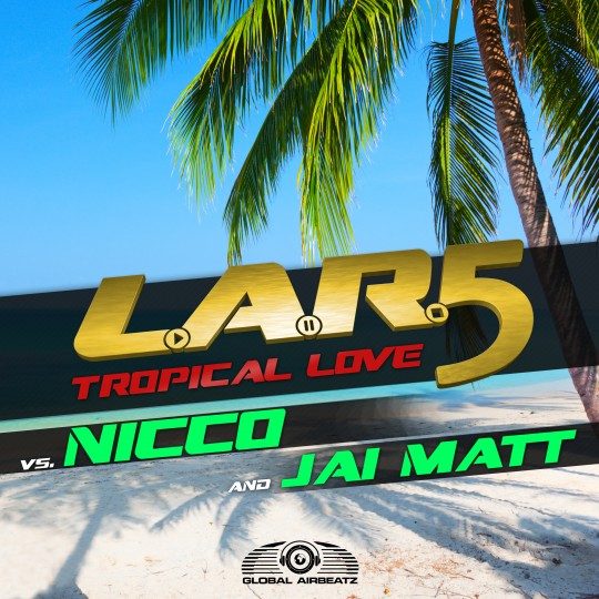 GAZ068 I L.A.R.5 vs NICCO & Jai Matt – Tropical love