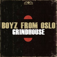 GAZ067 I Boyz from Oslo - Grindhouse