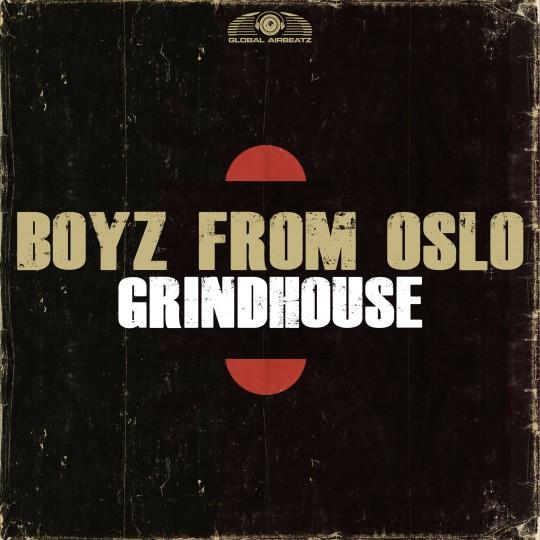 GAZ067 I Boyz from Oslo – Grindhouse