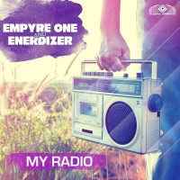 GAZ087 I Empyre One & Enerdizer - My Radio