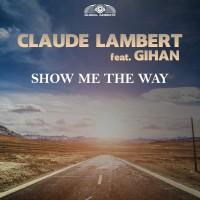 GAZ101 I Claude Lambert feat. Gihan – Show Me The Way