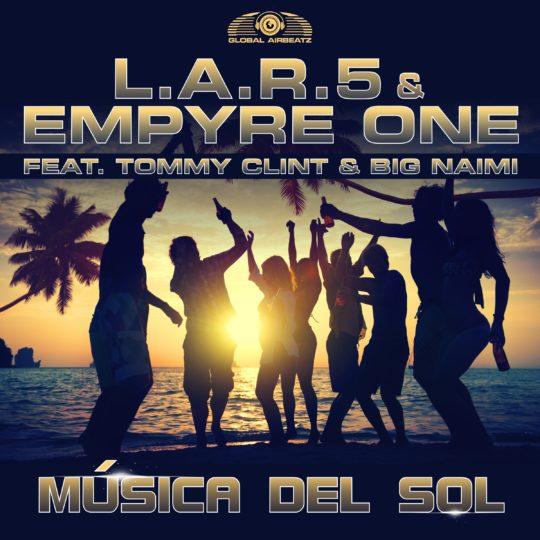 GAZ061 I L.A.R.5 & Empyre One feat. Tommy Clint & Big Naimi – Música Del Sol