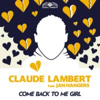GAZ112 I Claude Lambert feat. Jan Hangers – Come Back To Me Girl