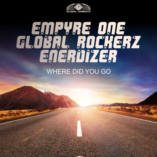 GAZ136 I Empyre One x Global Rockerz x Enerdizer – Where did you go