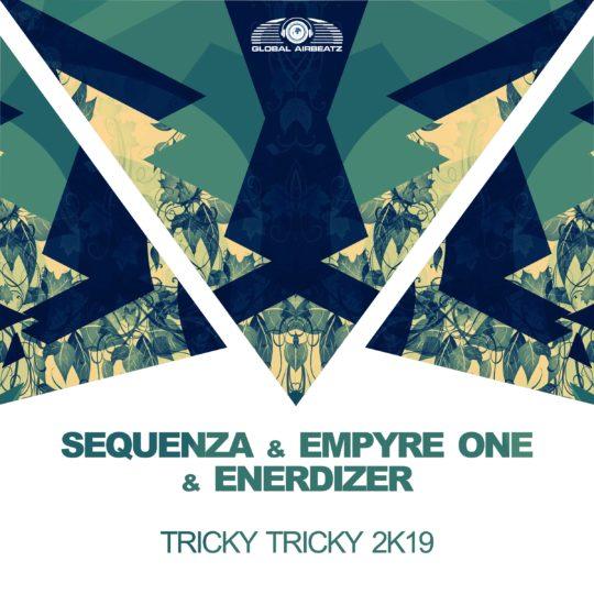 GAZ156 I Sequenza x Empyre One x Enerdizer – Tricky Tricky 2k19