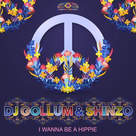 GAZ153 | DJ Gollum & Shinzo  – I Wanna Be A Hippie