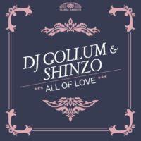 GAZ169 I  DJ Gollum & Shinzo - All Of Your Love
